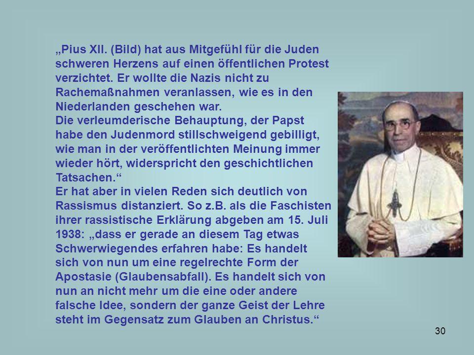 31 Nunitus Orsenigo trag bei Hitler persönlich die Fragen der Juden vor, da beendete Hitler mit dem Zerschmettern eines Glases das Gespräch.