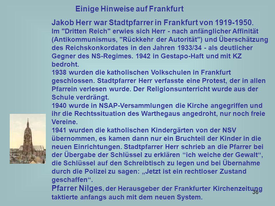 37 Einige Hinweise auf Frankfurt Dessauer, Dirks Rhein-Mainische Volkszeitung Bis zur Machtergreifung Hitlers im Januar 1933 wurde die nationalsozialistische Bewegung wegen ihrer neuheidnischen Weltanschauung von der katholischen Kirche schroff abgelehnt; die Mitarbeit in der Partei war Katholiken verboten.