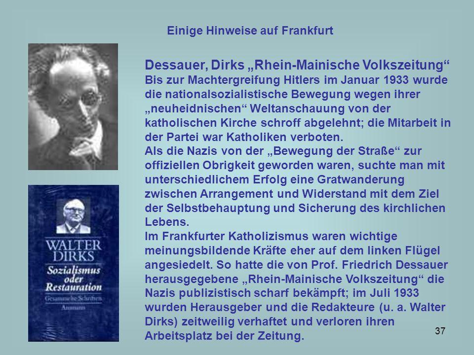 38 Einige Hinweise auf Frankfurt Vorher noch konnte in der Rhein-Mainischen Volkszeitung am 4.4.