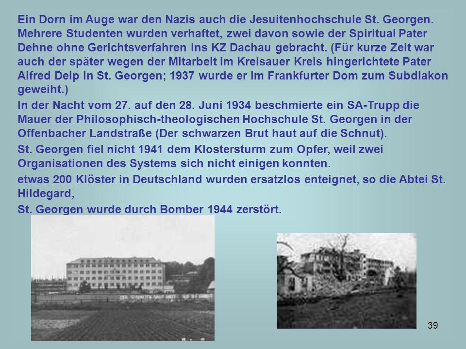 40 Im Zusammenhang mit der Enzyklika Mit brennender Sorge wurden KABler verhaftet und über Monate inhaftiert, so Hans Wagner und Alois Kunz.