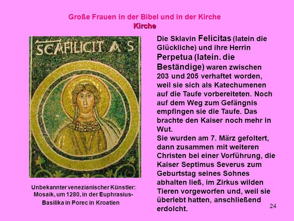 24 Große Frauen in der Bibel und in der KircheKirche Unbekannter venezianischer Künstler: Mosaik, um 1280, in der Euphrasius- Basilika in Porec in Kro