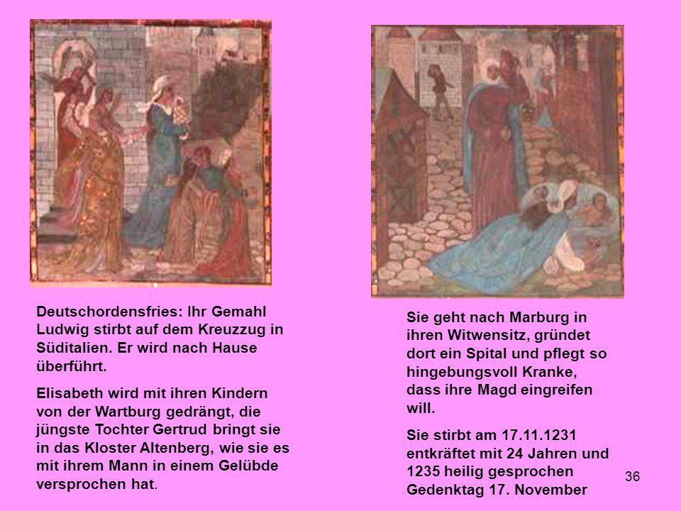 36 Deutschordensfries: Ihr Gemahl Ludwig stirbt auf dem Kreuzzug in Süditalien. Er wird nach Hause überführt. Elisabeth wird mit ihren Kindern von der