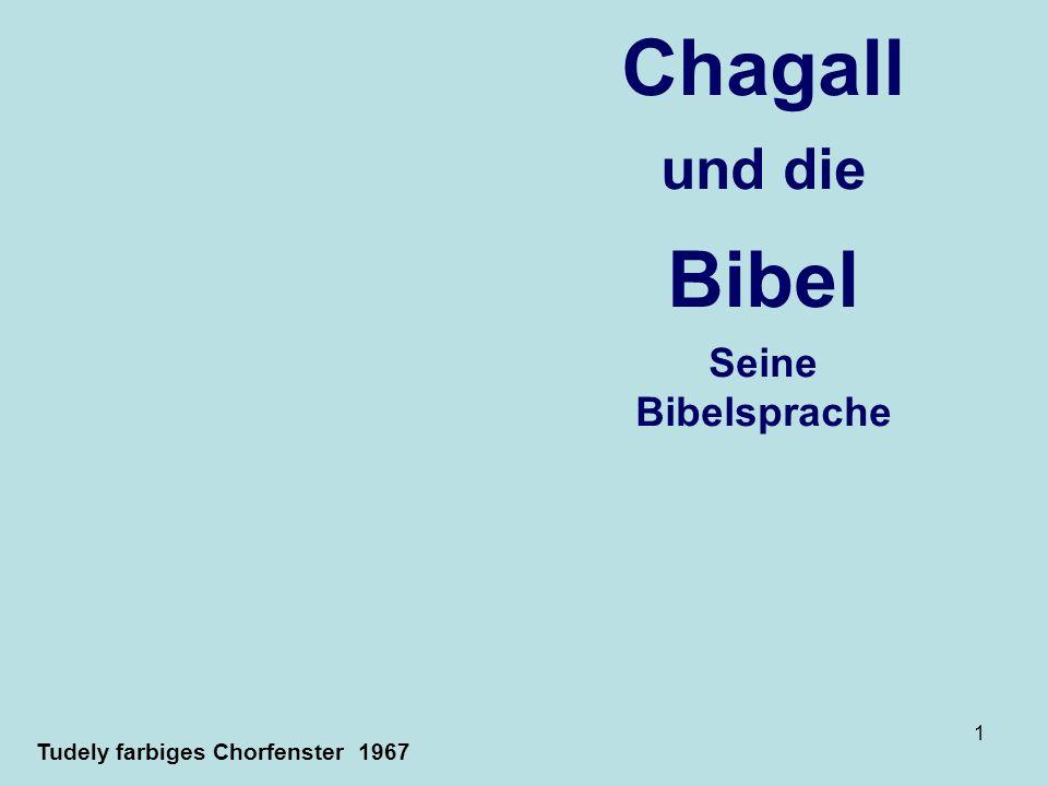 1 Chagall und die Bibel Seine Bibelsprache Tudely farbiges Chorfenster 1967