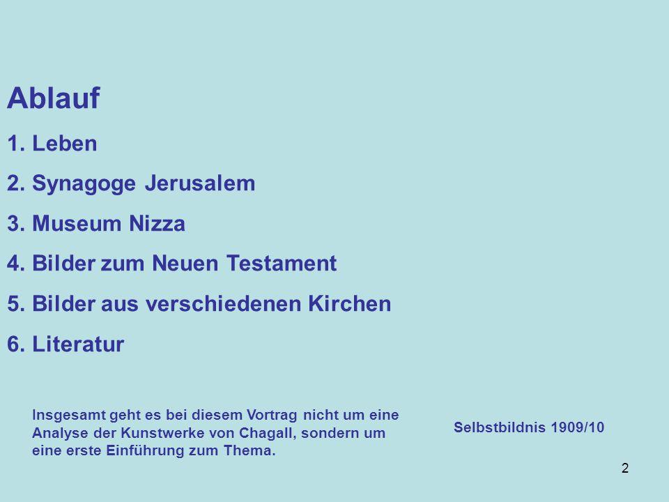 2 Ablauf 1.Leben 2.Synagoge Jerusalem 3.Museum Nizza 4.Bilder zum Neuen Testament 5.Bilder aus verschiedenen Kirchen 6.Literatur Insgesamt geht es bei diesem Vortrag nicht um eine Analyse der Kunstwerke von Chagall, sondern um eine erste Einführung zum Thema.