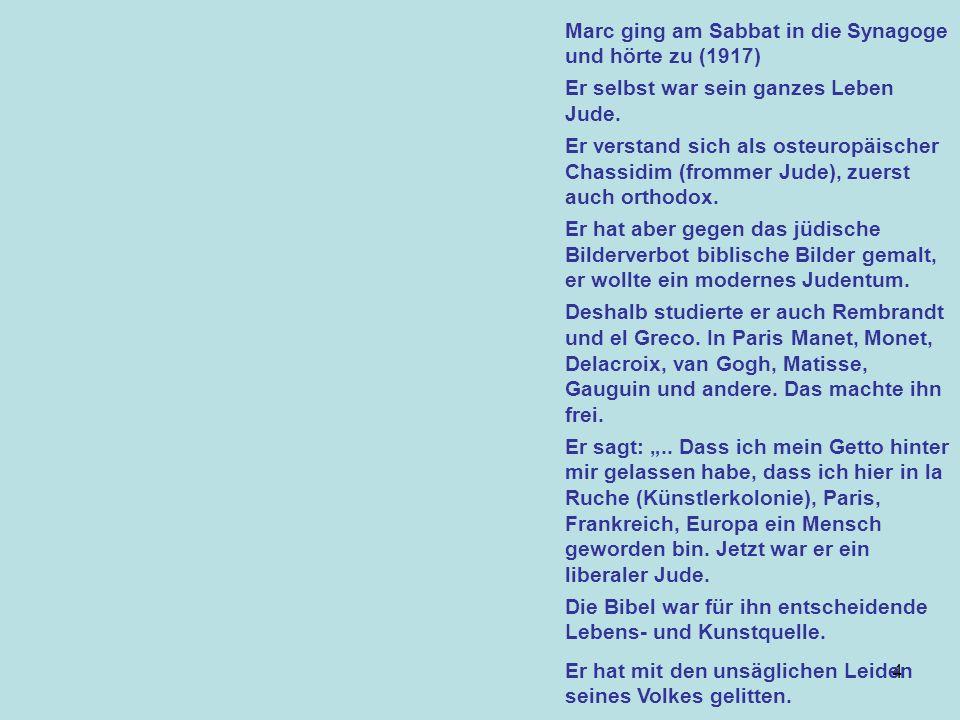 4 Marc ging am Sabbat in die Synagoge und hörte zu (1917) Er selbst war sein ganzes Leben Jude.