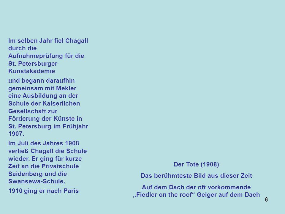 6 Im selben Jahr fiel Chagall durch die Aufnahmeprüfung für die St.