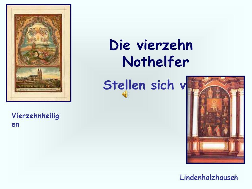 1 Die vierzehn Nothelfer Stellen sich vor Vierzehnheilig en Lindenholzhausen