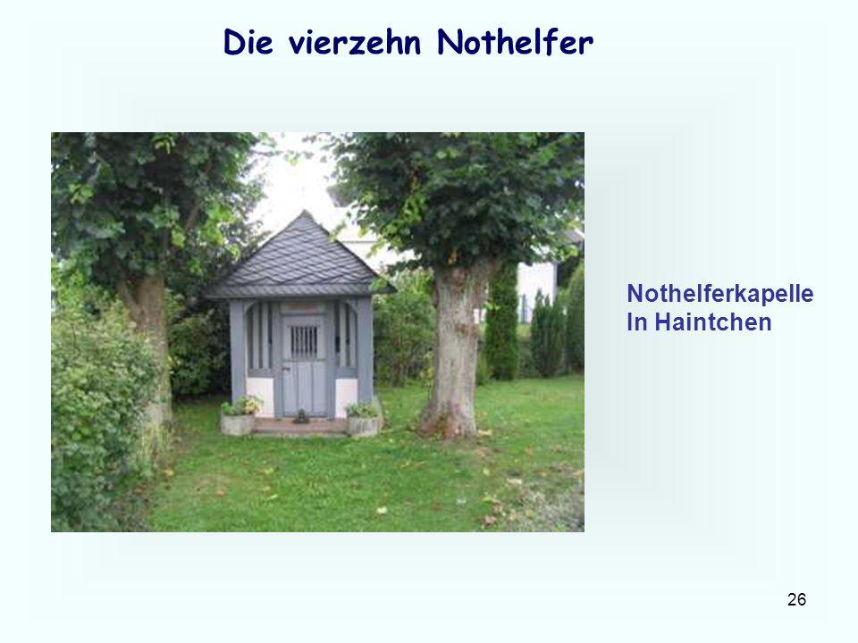 26 Die vierzehn Nothelfer Nothelferkapelle In Haintchen