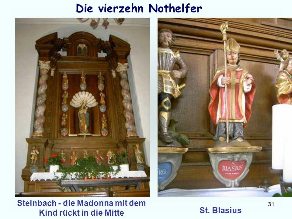 31 Die vierzehn Nothelfer Steinbach - die Madonna mit dem Kind rückt in die Mitte St. Blasius