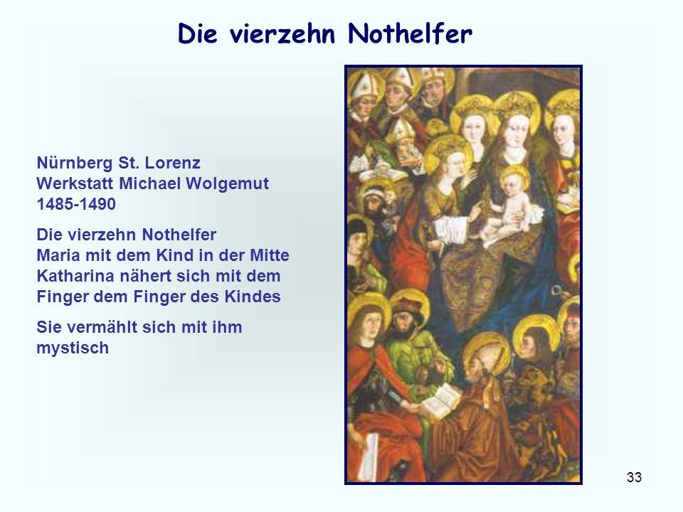 33 Die vierzehn Nothelfer Nürnberg St. Lorenz Werkstatt Michael Wolgemut 1485-1490 Die vierzehn Nothelfer Maria mit dem Kind in der Mitte Katharina nä