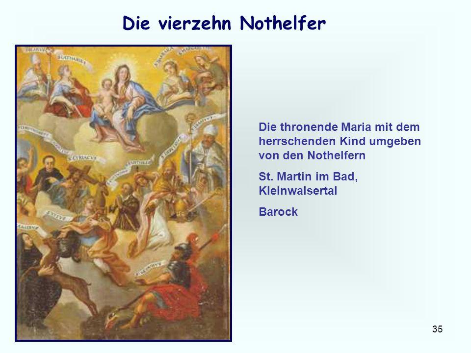 35 Die vierzehn Nothelfer Die thronende Maria mit dem herrschenden Kind umgeben von den Nothelfern St. Martin im Bad, Kleinwalsertal Barock
