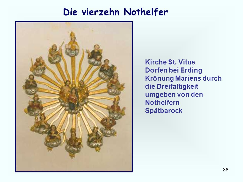 38 Die vierzehn Nothelfer Kirche St. Vitus Dorfen bei Erding Krönung Mariens durch die Dreifaltigkeit umgeben von den Nothelfern Spätbarock