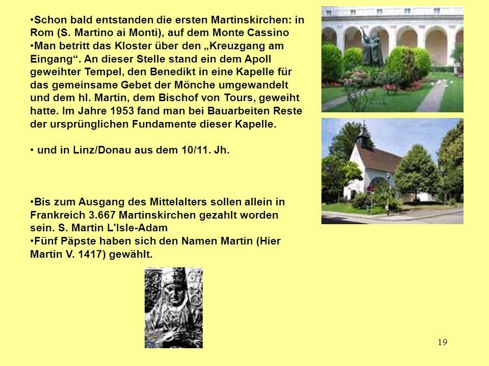 19 Schon bald entstanden die ersten Martinskirchen: in Rom (S. Martino ai Monti), auf dem Monte Cassino Man betritt das Kloster über den Kreuzgang am