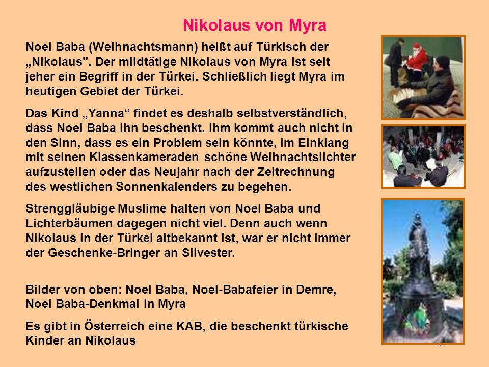 17 Nikolaus von Myra Noel Baba (Weihnachtsmann) heißt auf Türkisch der Nikolaus