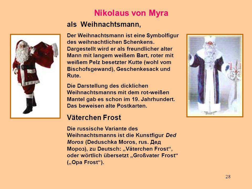 28 Nikolaus von Myra als Weihnachtsmann, Der Weihnachtsmann ist eine Symbolfigur des weihnachtlichen Schenkens. Dargestellt wird er als freundlicher a