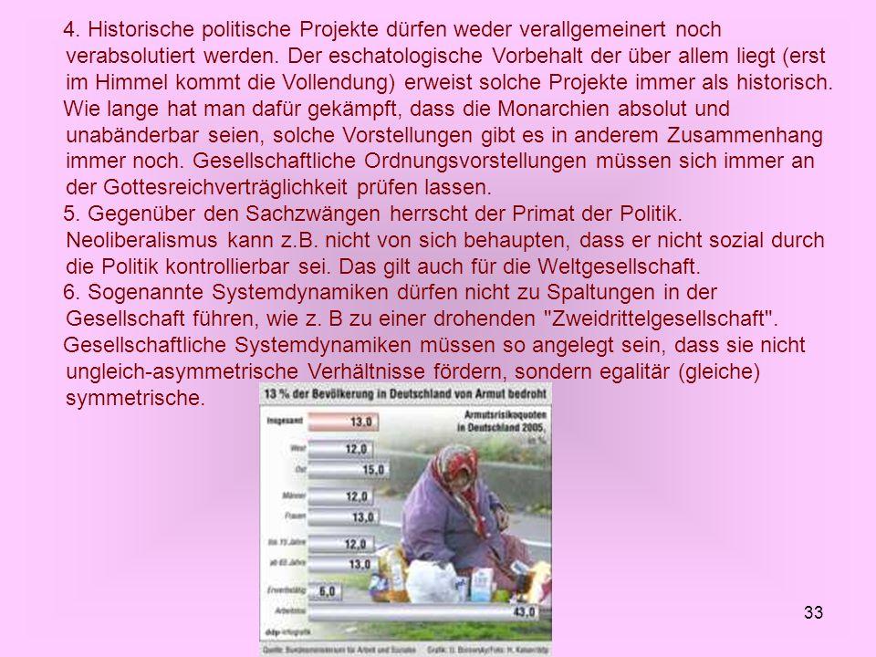 33 4. Historische politische Projekte dürfen weder verallgemeinert noch verabsolutiert werden. Der eschatologische Vorbehalt der über allem liegt (ers
