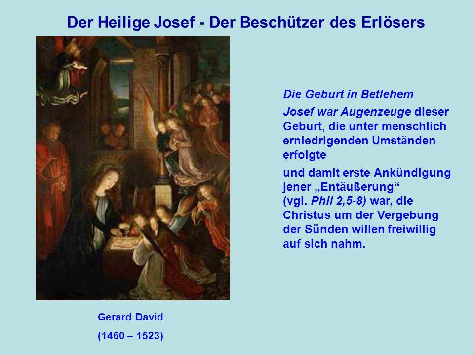 Der Heilige Josef - Der Beschützer des Erlösers Die Geburt in Betlehem Josef war Augenzeuge dieser Geburt, die unter menschlich erniedrigenden Umständ