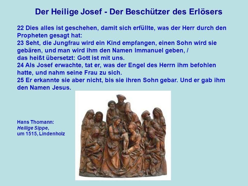Der Heilige Josef - Der Beschützer des Erlösers 22 Dies alles ist geschehen, damit sich erfüllte, was der Herr durch den Propheten gesagt hat: 23 Seht