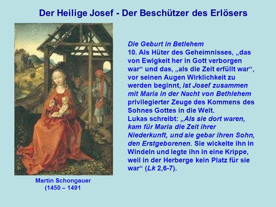 Der Heilige Josef - Der Beschützer des Erlösers Die Geburt in Betlehem Josef war Augenzeuge dieser Geburt, die unter menschlich erniedrigenden Umständen erfolgte und damit erste Ankündigung jener Entäußerung (vgl.