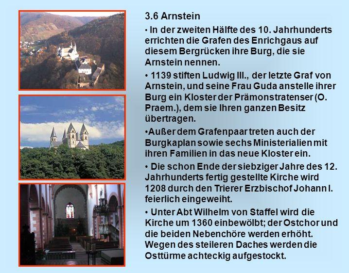 3.6 Arnstein In der zweiten Hälfte des 10. Jahrhunderts errichten die Grafen des Enrichgaus auf diesem Bergrücken ihre Burg, die sie Arnstein nennen.