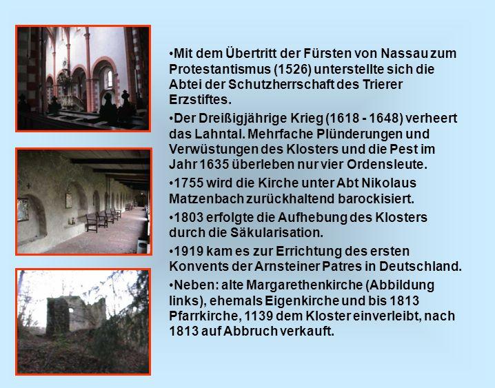 Mit dem Übertritt der Fürsten von Nassau zum Protestantismus (1526) unterstellte sich die Abtei der Schutzherrschaft des Trierer Erzstiftes. Der Dreiß
