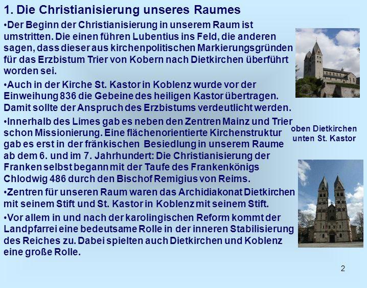 2 1. Die Christianisierung unseres Raumes Der Beginn der Christianisierung in unserem Raum ist umstritten. Die einen führen Lubentius ins Feld, die an