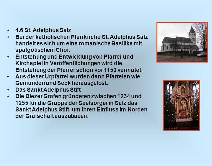 4.6 St. Adelphus Salz Bei der katholischen Pfarrkirche St. Adelphus Salz handelt es sich um eine romanische Basilika mit spätgotischem Chor. Entstehun