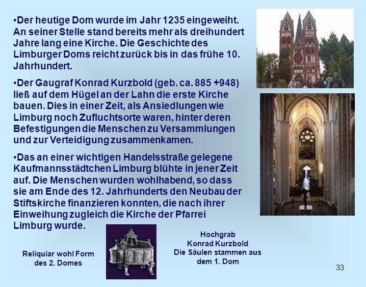 33 Der heutige Dom wurde im Jahr 1235 eingeweiht. An seiner Stelle stand bereits mehr als dreihundert Jahre lang eine Kirche. Die Geschichte des Limbu