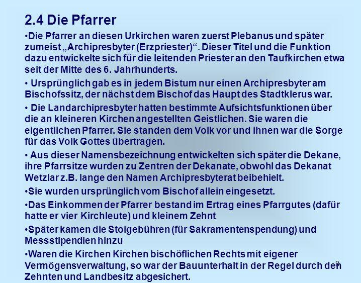 8 2.4 Die Pfarrer Die Pfarrer an diesen Urkirchen waren zuerst Plebanus und später zumeist Archipresbyter (Erzpriester). Dieser Titel und die Funktion