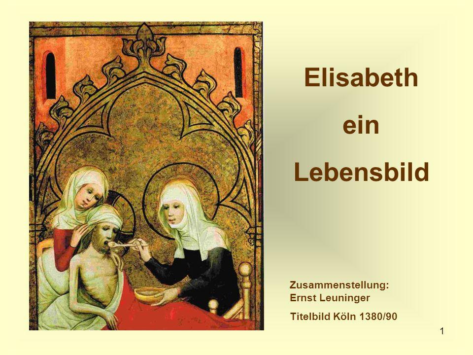 1 Elisabeth ein Lebensbild Zusammenstellung: Ernst Leuninger Titelbild Köln 1380/90