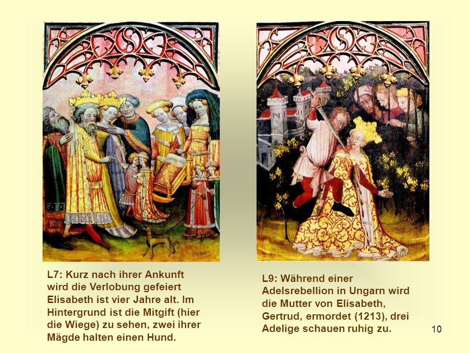 10 L7: Kurz nach ihrer Ankunft wird die Verlobung gefeiert Elisabeth ist vier Jahre alt. Im Hintergrund ist die Mitgift (hier die Wiege) zu sehen, zwe