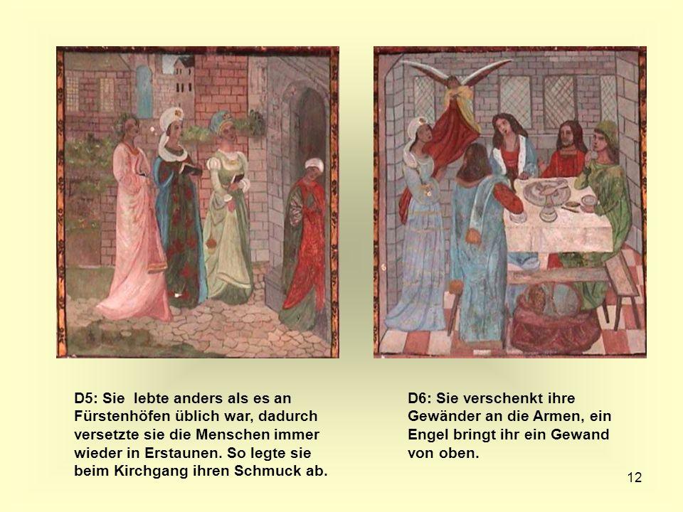 12 D5: Sie lebte anders als es an Fürstenhöfen üblich war, dadurch versetzte sie die Menschen immer wieder in Erstaunen. So legte sie beim Kirchgang i