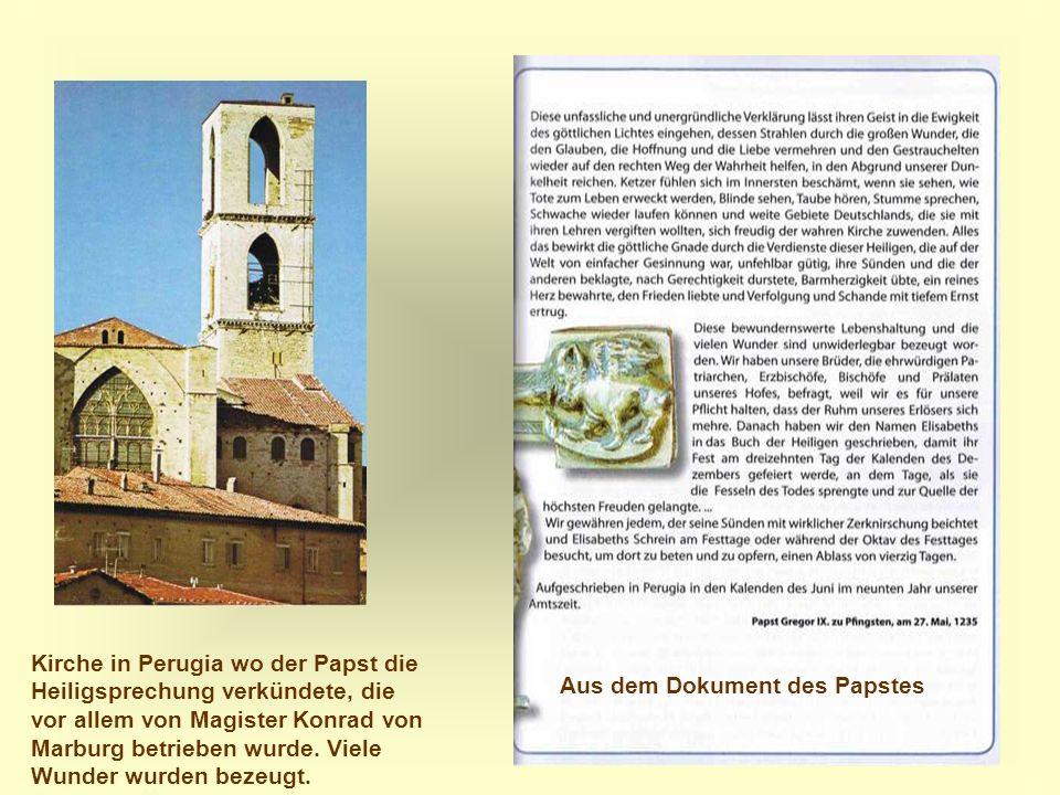 22 Kirche in Perugia wo der Papst die Heiligsprechung verkündete, die vor allem von Magister Konrad von Marburg betrieben wurde. Viele Wunder wurden b