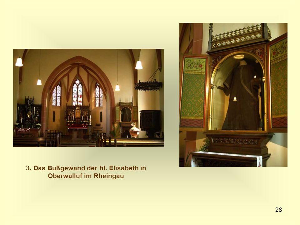 28 3. Das Bußgewand der hl. Elisabeth in Oberwalluf im Rheingau