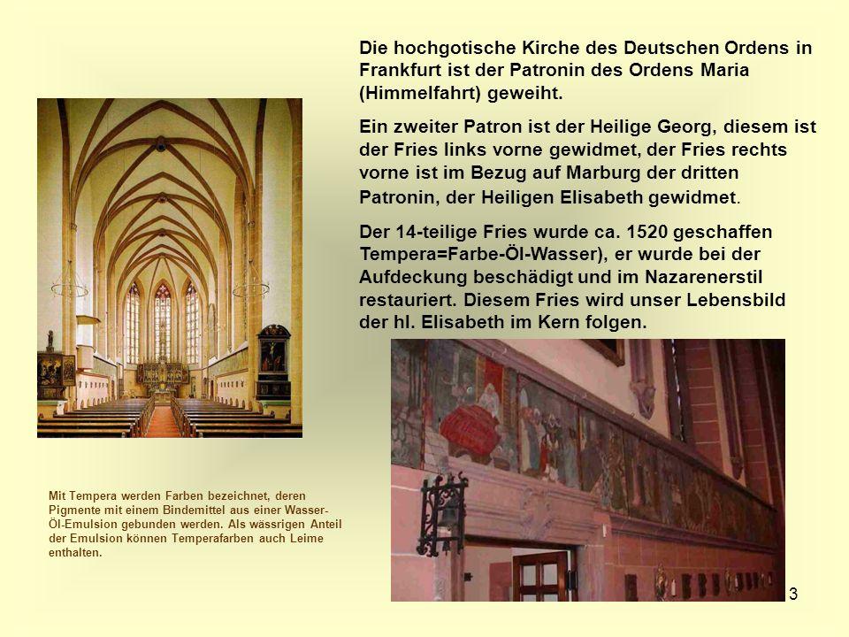 3 Die hochgotische Kirche des Deutschen Ordens in Frankfurt ist der Patronin des Ordens Maria (Himmelfahrt) geweiht. Ein zweiter Patron ist der Heilig
