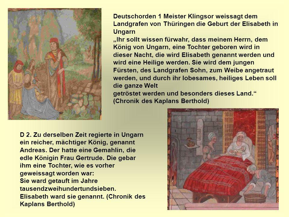 6 Deutschorden 1 Meister Klingsor weissagt dem Landgrafen von Thüringen die Geburt der Elisabeth in Ungarn Ihr sollt wissen fürwahr, dass meinem Herrn