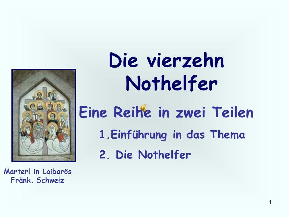 32 Die vierzehn Nothelfer Ein Altarbild aus der Barfüsserkirche in Erfurt, um 1420 Der leidende Jesus ist in der Mitte Die Liste der 14 ist noch nicht vollständig, sie wird es in der Mitte des 15.