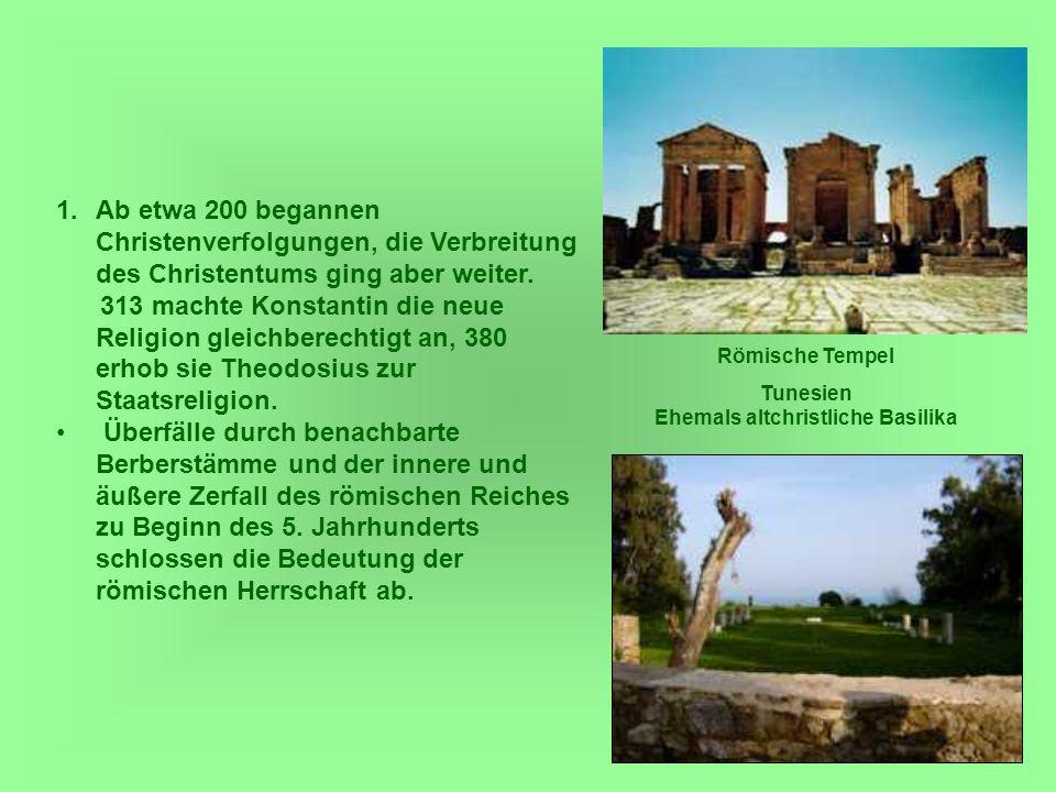 5 In der durch die Hunnen ausgelösten Völkerwanderung drang das germanische Volk der Vandalen (die Beweglichen oder Wandelbaren) zu Beginn des 5.