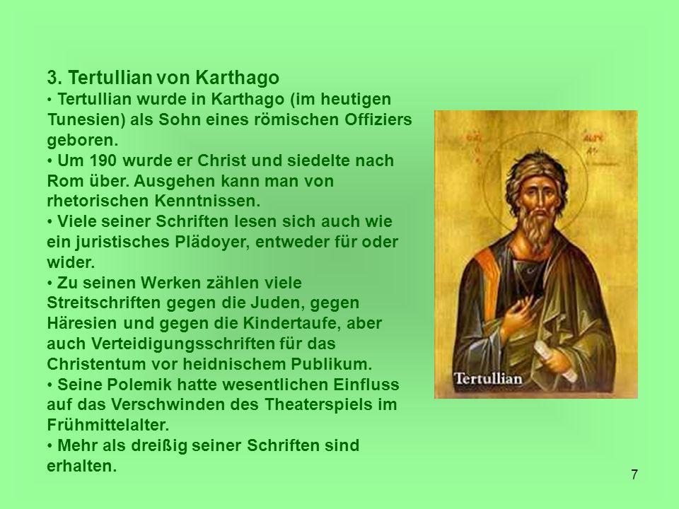 8 In der ersten Zeit seiner Schriftstellerei beschäftigte Tertullian sich mit privaten und katechetischen Themen.
