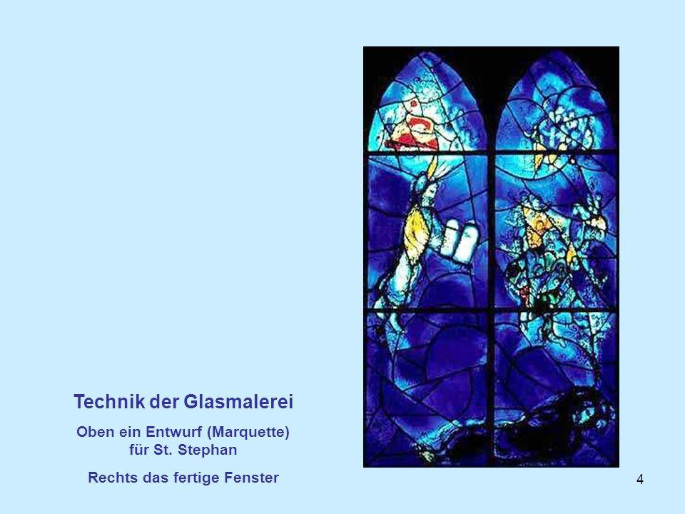 4 Technik der Glasmalerei Oben ein Entwurf (Marquette) für St. Stephan Rechts das fertige Fenster