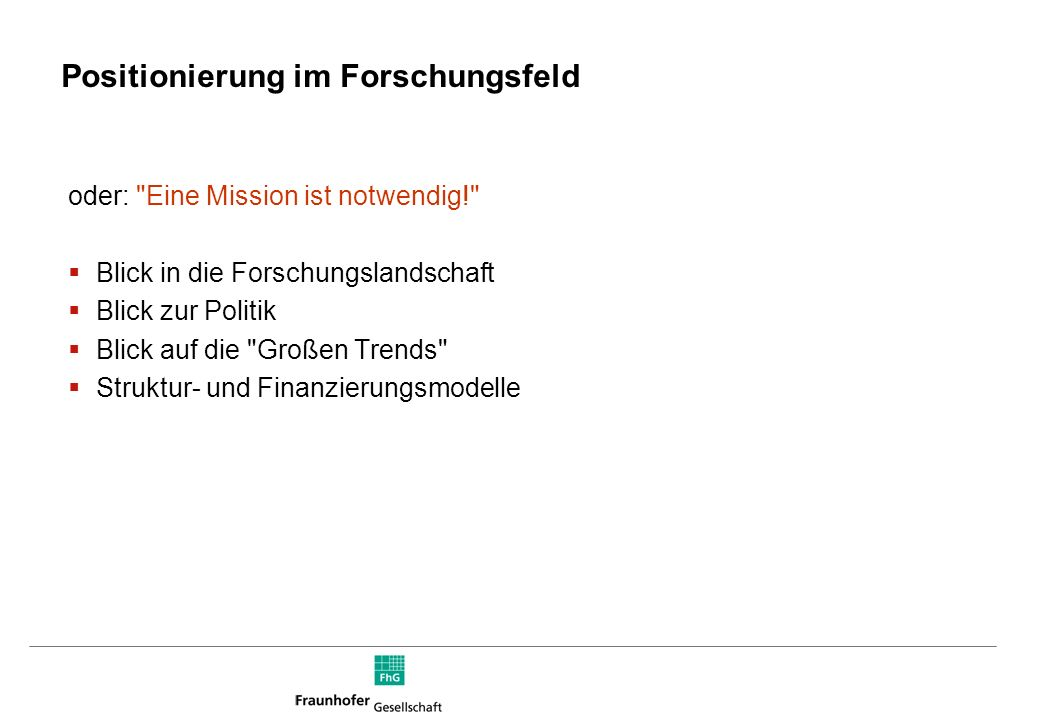 Martina Schraudner martina.schraudner@zv.fraunhofer.de Positionierung im Forschungsfeld