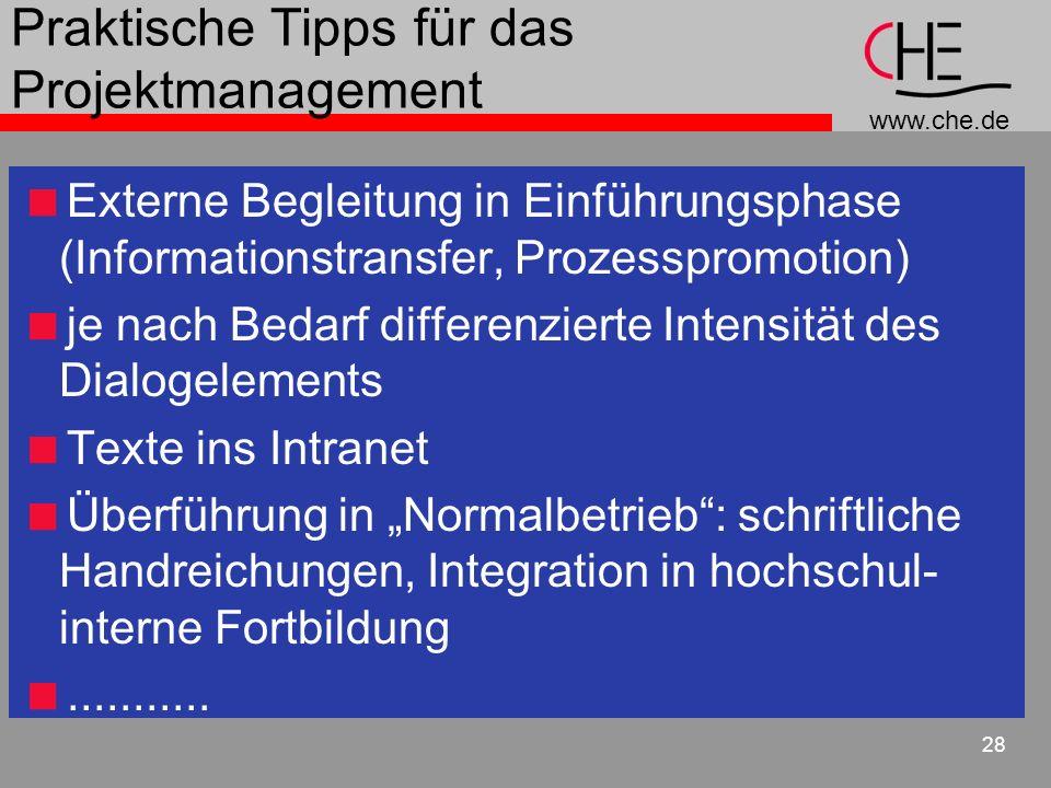 www.che.de 28 Praktische Tipps für das Projektmanagement Externe Begleitung in Einführungsphase (Informationstransfer, Prozesspromotion) je nach Bedar