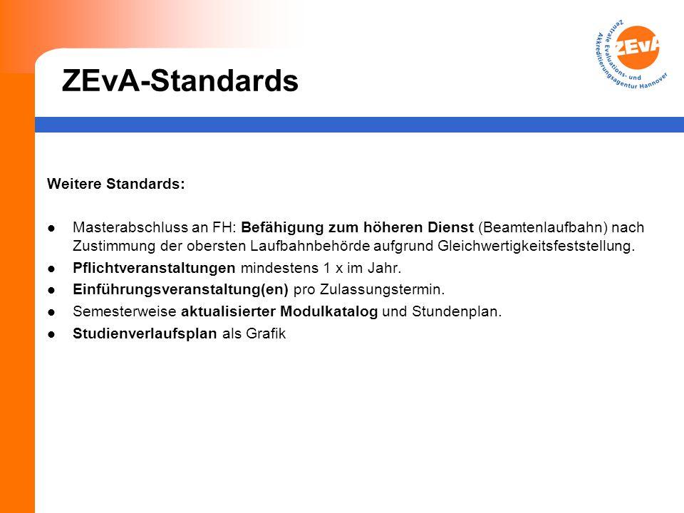 ZEvA-Standards Weitere Standards: Masterabschluss an FH: Befähigung zum höheren Dienst (Beamtenlaufbahn) nach Zustimmung der obersten Laufbahnbehörde aufgrund Gleichwertigkeitsfeststellung.