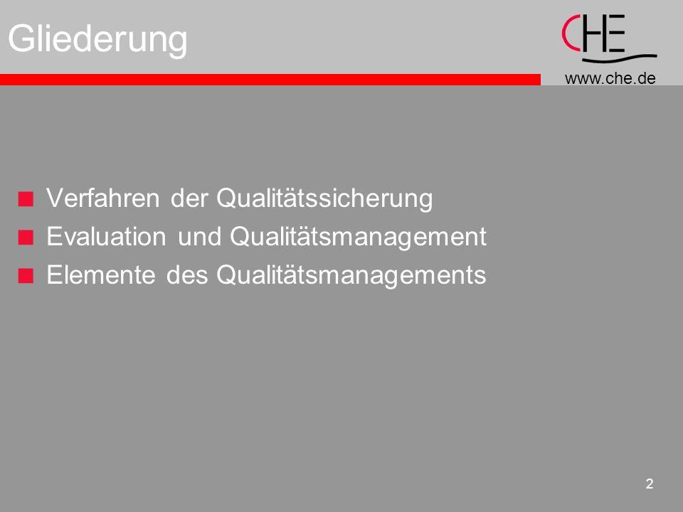 www.che.de 2 Gliederung Verfahren der Qualitätssicherung Evaluation und Qualitätsmanagement Elemente des Qualitätsmanagements