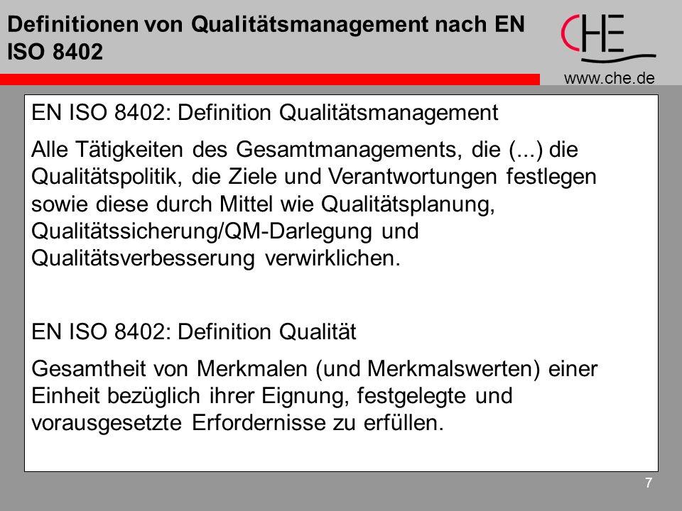 www.che.de 7 Definitionen von Qualitätsmanagement nach EN ISO 8402 EN ISO 8402: Definition Qualitätsmanagement Alle Tätigkeiten des Gesamtmanagements,