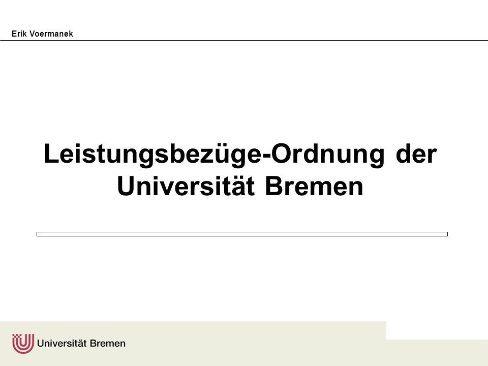 Erik Voermanek CHE 7.5.04 Rechtliche Grundlagen §§ 32 ff BundesBesG –ÄG v.16.2.2002, BGesBl 686 ff § 3 Brem BesG –ÄG v.8.4.2003, BremGesBl 127 ff, 143 (Brem HG, Neuf.