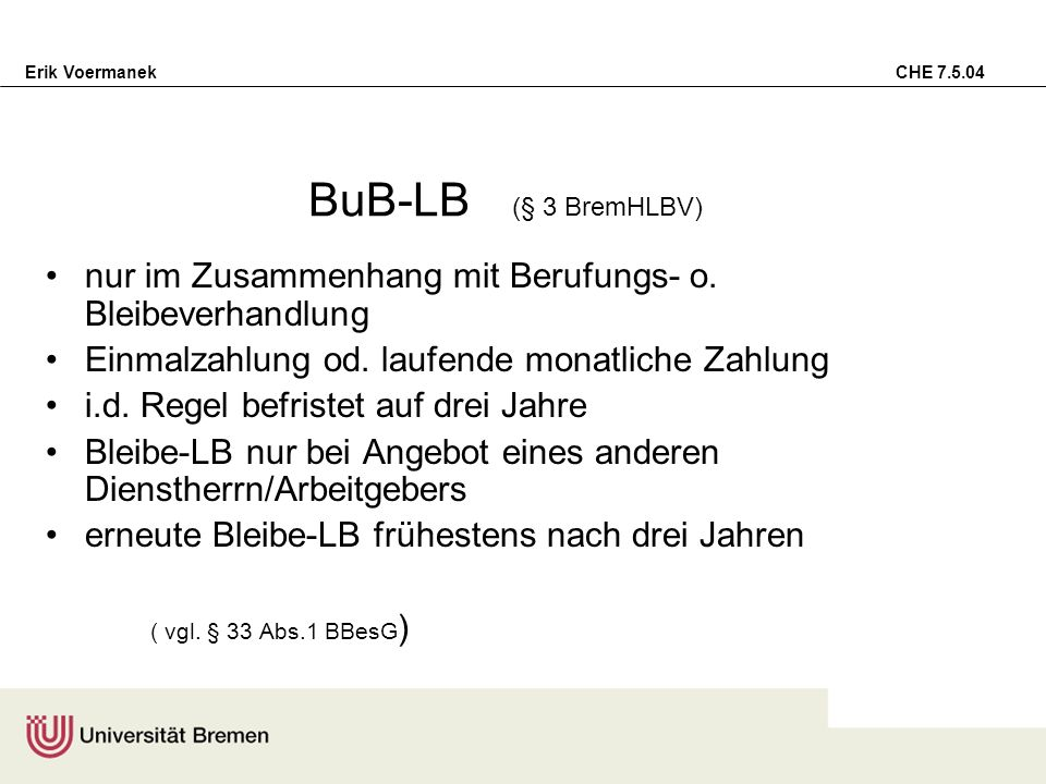 Erik Voermanek CHE 7.5.04 BuB-LB Vergabekriterien ( § 3 Abs.1 BremHLBV) es sind insbesondere...