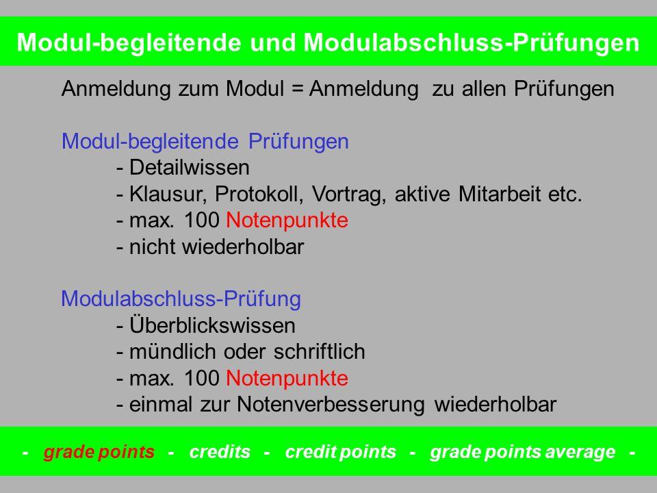Anmeldung zum Modul = Anmeldung zu allen Prüfungen Modul-begleitende Prüfungen - Detailwissen - Klausur, Protokoll, Vortrag, aktive Mitarbeit etc. - m