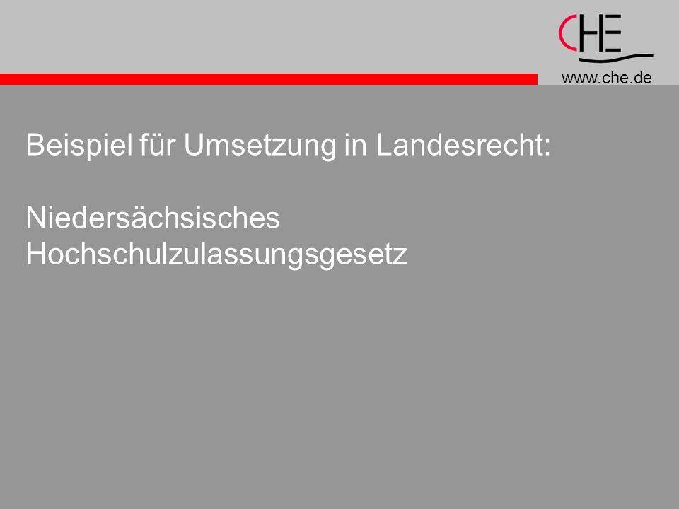 www.che.de Beispiel für Umsetzung in Landesrecht: Niedersächsisches Hochschulzulassungsgesetz