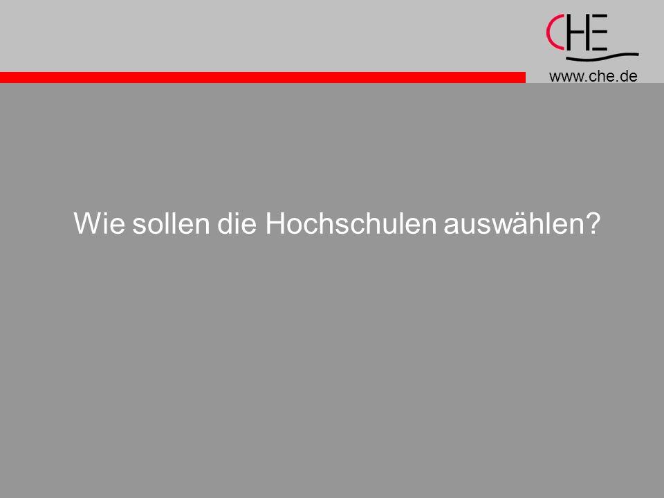 www.che.de Wie sollen die Hochschulen auswählen?